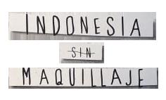 Indonesia Sin Maquillaje